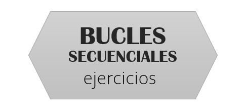 BUCLES SECUENCIALES: Vectores y Matrices