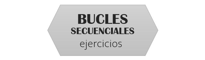 Algoritmia: ejercicios sencillos de bucles secuenciales