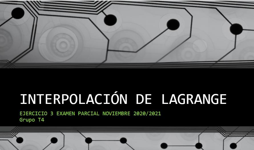 Ejercicio interpolación de Lagrange. Examen noviembre 2020