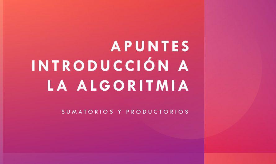 Introducción a la algoritmia. Sumatorios y productorios.