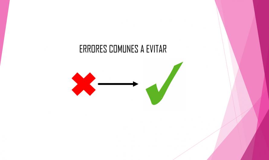 Errores comunes a evitar