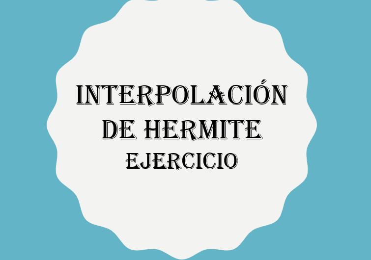 Ejercicio: Interpolación de Hermite